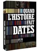 QUAND L'HISTOIRE FAIT DATES