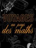 VOYAGES AU PAYS DES MATHS