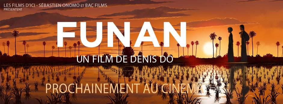 Funan prochainement
